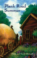 Plank Road Summer, by Hilda and Emily Demuth