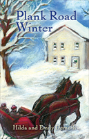 Plank Road Winter, by Hilda and Emily Demuth